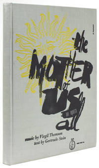 The Mother of Us All. Music by Virgil Thompson Text by Gertrude Stein. and with the Scenario by Maurice Grosser