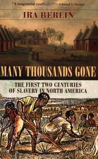image of Many Thousands Gone: First Two Centuries of Slavery in North America