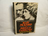 Mary Pickford and Douglas Fairbanks  The most popular couple the world has  ever known
