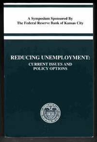 Reducing Unemployment: Current Issues and Policy Options by  Nigel Et. Al Lawson - Paperback - 1994 - from Riverwash Books and Biblio.com