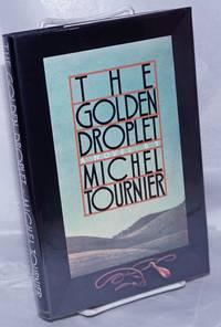 image of The Golden Droplet (La Goutte d'Or) a novel