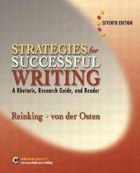image of Strategies for Successful Writing: A Rhetoric, Research Guide and Reader (7th Edition)