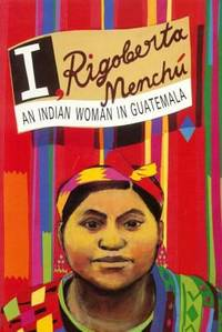 image of I, Rigoberta Menchu: An Indian Woman in Guatemala