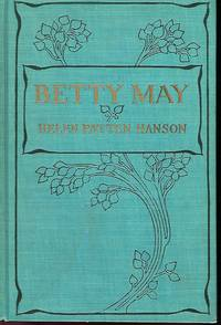 BETTY MAY: A BOOK FOR MOTHERS AND ALL LOVERS OF LITTLE CHILDREN