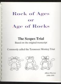 Rock of Ages or Age of Rocks The Scopes Trial Based on the Original  Transcript