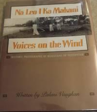 NA LEO I KA MAKANI: VOICES ON THE WIND