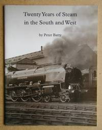 Twenty Years of Steam in the South and West.