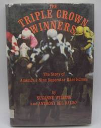 image of The Triple Crown Winners: The Story of America's Nine Superstar Race Horses