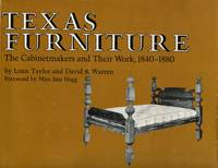 Texas Furniture: The Cabinetmakers and Their Work, 1840-1880