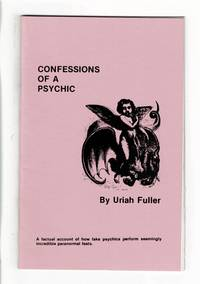 Confessions of a psychic. The secret notebooks of Uriah Fuller