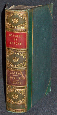 image of History of Europe from the Commencement of the French revolution in MCDDLXXXIX to the Restoration of the Bourbons in MDCCCXV -- vol. 12 [bound with index volume]