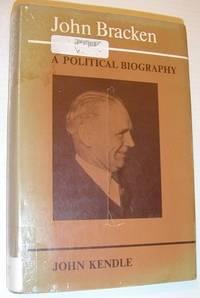 John Bracken: A Political Biography