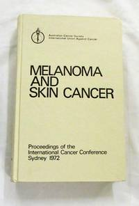 Melanoma and Skin Cancer. Proceedings of the International Cancer Conference Sydney 1972