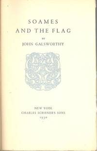 Soames and the Flag. by  1867-1933  John - Hardcover - Signed - 1930 - from Joseph Valles - Books and Biblio.co.uk