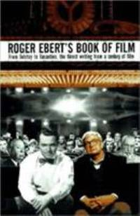 Roger Ebert's Book of Film : From Tolstoy to Tarantino - The Finest Writing from a Century of Film