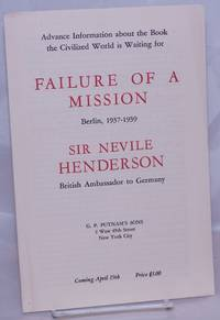 image of Advance Information about the Book the Civilized World is Waiting For, Failure of a Mission, Berlin, 1937-1939. SIr Neville Henderson, British Ambassador to Germany