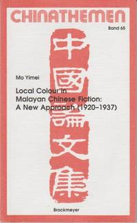 Local Color in Malayan Chinese Fiction: A New Approach (1920-1937)