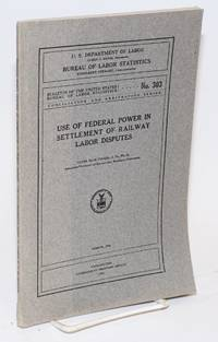 Use of federal power in settlement of railway labor disputes