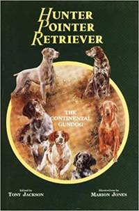 Hunter, Pointer, Retriever: The Continental Gun Dog