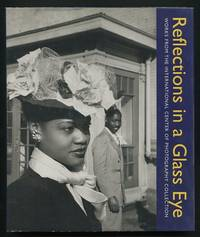 Reflections in a Glass Eye: Works from the International Center of  Photography Collection
