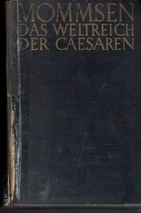 Das Weltreich der Caesaren  by  Theodor Mommsen - Hardcover - 1933 - from Judith Books (SKU: biblio135)