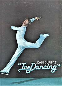 """ICE DANCING""--Starring John Curry and JoJo Starbuck..."