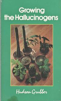 image of Growing the Hallucinogens: How to Cultivate and Harvest Legal Psychoactive Plants (Twentieth Century Alchemist Series)