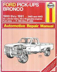 Ford Pick-ups and Bronco 1980 - 1991: Automotive Repair Manual