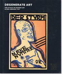 Degenerate Art:  The Attack on Modern Art in Nazi Germany, 1937