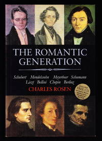 image of The Romantic Generation:  Schubert, Mendelssohn, Meyerbeer, Schumann, Liszt, Bellini, Chopin, Berlioz