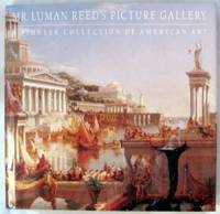 Mr. Lumen Reed's Picture Gallery: A Pioneer Collection of American Art