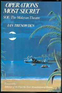 OPERATIONS MOST SECRET.  SOE: THE MALAYAN THEATRE.   REVISED AND UPDATED.