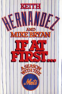 If at First: A Season With the Mets by  Mike  Keith; Bryan - First Edition - 1986-06-01 - from Kayleighbug Books and Biblio.com
