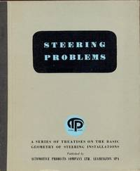 Steering Problems. A Series of Treatises on the Basic Geometry of Steering Installations [ ie for Cars [