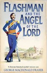 image of Flashman and the Angel of the Lord: From the Flashman Papers, 1858-59
