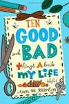 image of Ten Good and Bad Things About My Life (So Far)