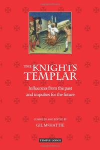 The Knights Templar: Influences from the Past and Impulses for the Future