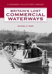 Britain's Lost Commercial Waterways