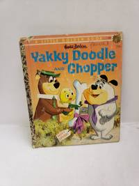 Hanna-Barbera Yakky Doodle and Chopper. A Little Golden Book 449