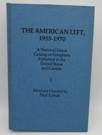 The American Left, 1955-1970: A National Union Catalog of Pamphlets Published in the United States and Canada