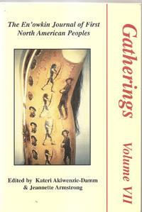 Gatherings Volume VII  The En'owkin Journal of First North American Peoples