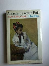 American Painter in Paris A Life of Mary Cassatt