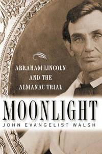 Moonlight : Abraham Lincoln and the Almanac Trial
