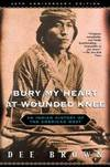 image of Bury My Heart at Wounded Knee : Indian History of the American West