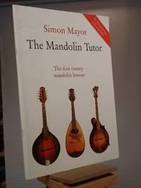 The Mandolin Tutor: The First Twenty Mandolin Lessons by Simon Mayor - Paperback - 1st Edition 1st Printing - 1995 - from Henniker Book Farm and Biblio.co.uk
