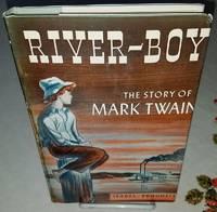RIVER-BOY The Story of Mark Twain