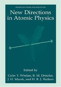 New Directions in Atomic Physics.; (Physics of Atoms and Molecules) by  J.H. Macek and H.R.J. Walters (eds)  R.M. Dreizler - Hardcover - 1999 - from J. Hood, Booksellers, inc. and Biblio.co.uk