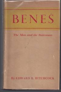 Benes: The Man and the Statesman