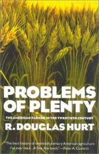 Problems of Plenty : The American Farmer in the Twentieth Century