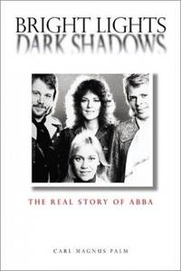"""Bright Lights, Dark Shadows: The Real Story of """"Abba"""